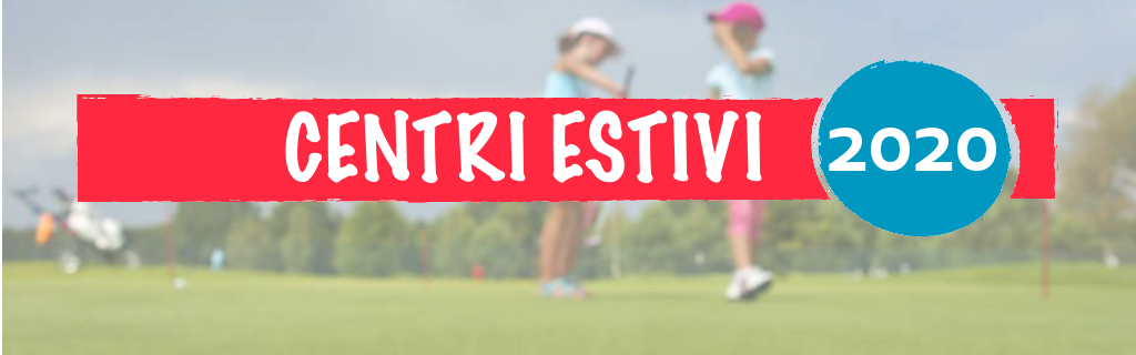 Centri Estivi 2020 Prato Golf & Country Club Le Pavoniere